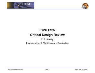 IDPU FSW Critical Design Review F. Harvey University of California - Berkeley