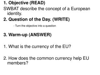 1. Objective (READ) SWBAT describe the concept of a European identity.