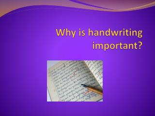 Why is handwriting important