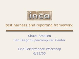 Test harness and reporting framework