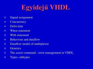 Egyidej?  VHDL