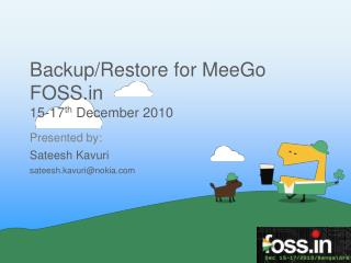 Backup/Restore for MeeGo FOSS 15-17 th  December 2010