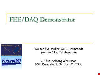 FEE/DAQ Demonstrator