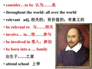 consider…to be   认为 …… 是 throughout the world: all over the world  relevant   adj.  相关的;有价值的;有意义的
