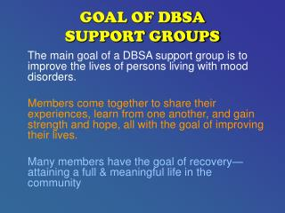 GOAL OF DBSA  SUPPORT GROUPS
