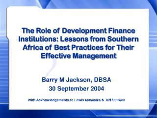 Barry M Jackson, DBSA 30 September 2004  With Acknowledgements to Lewis Musasike & Ted Stillwell