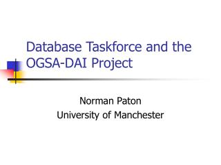 Database Taskforce and the OGSA-DAI Project