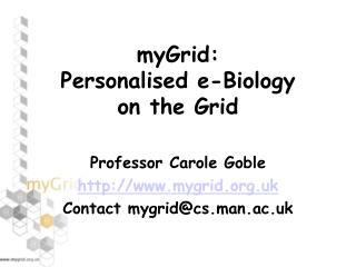 myGrid:  Personalised e-Biology  on the Grid
