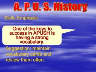 A. P. U. S. History