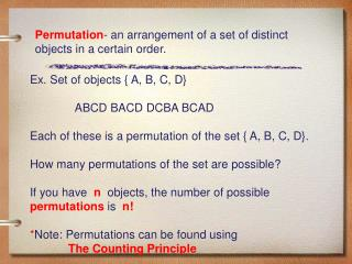 Permutation - an arrangement of a set of distinct objects in a certain order.