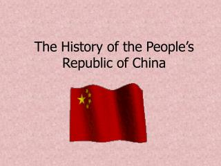 The History of the People s Republic of China