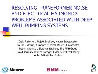 RESOLVING TRANSFORMER NOISE AND ELECTRICAL HARMONICS PROBLEMS ASSOCIATED WITH DEEP WELL PUMPING SYSTEMS