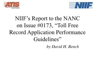 "NIIF's Report to the NANC on Issue #0173, ""Toll Free Record Application Performance Guidelines"""
