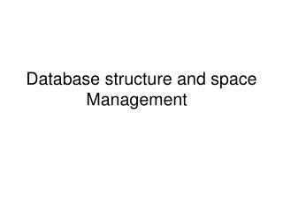 Database structure and space Management