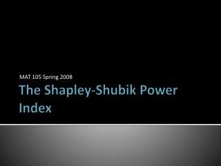 The Shapley- Shubik  Power Index