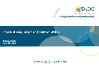 Possibilities in Eastern and Southern Africa