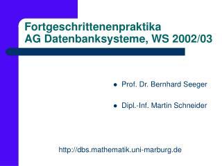 Fortgeschrittenenpraktika AG Datenbanksysteme, WS 2002/03