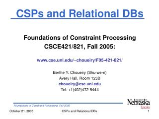CSPs and Relational DBs Foundations of Constraint Processing CSCE421/821, Fall 2005: