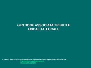 GESTIONE ASSOCIATA TRIBUTI E FISCALITA� LOCALE