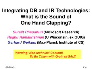 Integrating DB and IR Technologies: What is the Sound of  One Hand Clapping?