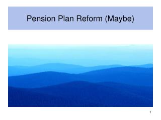 Pension Plan Reform (Maybe)