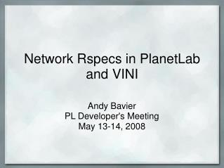 Network Rspecs in PlanetLab and VINI
