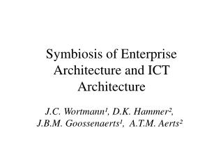 Symbiosis of Enterprise Architecture and ICT Architecture