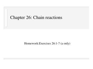 Chapter 26: Chain reactions