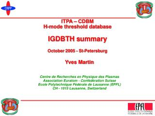 ITPA – CDBM H-mode threshold database IGDBTH s ummary October  200 5  -  St-Petersb urg