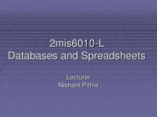 2mis6010-L  Databases and Spreadsheets