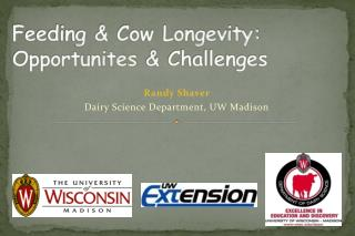 Feeding & Cow Longevity:  Opportunites  & Challenges