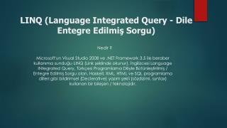 LINQ (Language  Integrated  Query - Dile Entegre Edilmiş Sorgu)