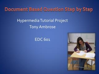 Hypermedia Tutorial Project Tony Ambrose EDC 601