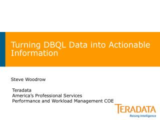 Turning DBQL Data into Actionable Information
