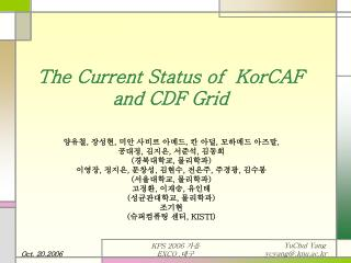 The Current Status of  KorCAF and CDF Grid