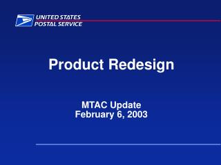 Product Redesign MTAC Update February 6, 2003
