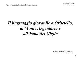 Il linguaggio giovanile a Orbetello, al Monte Argentario e  all'Isola del Giglio