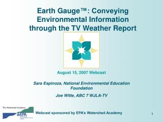 Earth Gauge ™: Conveying Environmental Information through the TV Weather Report