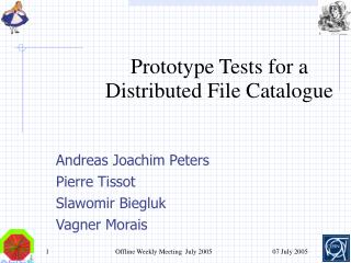 Prototype Tests for a Distributed File Catalogue
