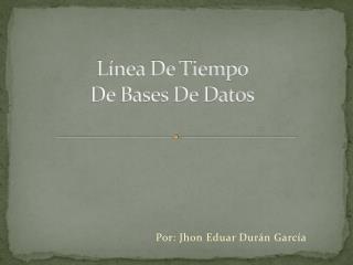 Línea De Tiempo  De Bases De Datos