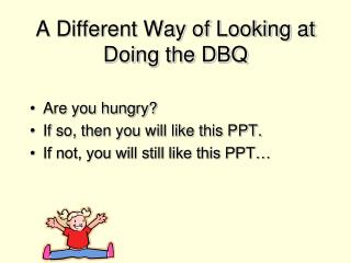 A Different Way of Looking at Doing the DBQ