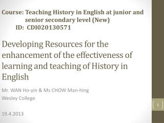 Mr. WAN Ho-yin & Ms CHOW Man-hing Wesley College 19.4.2013