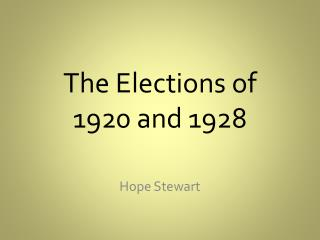 The Elections of  1920 and 1928