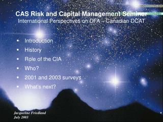 CAS Risk and Capital Management Seminar International Perspectives on DFA – Canadian DCAT