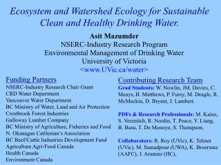 Ecosystem and Watershed Ecology for Sustainable Clean and Healthy Drinking Water.
