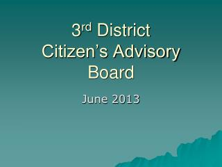 3 rd  District  Citizen's Advisory Board