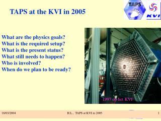 TAPS at the KVI in 2005