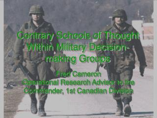 Contrary Schools of Thought Within Military Decision-making Groups