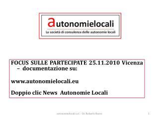 FOCUS SULLE PARTECIPATE 25.11.2010 Vicenza –  documentazione su: autonomielocali.eu