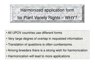 Harmonized application form for Plant Variety Rights   WHY